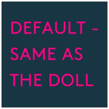 Default – Same as the doll