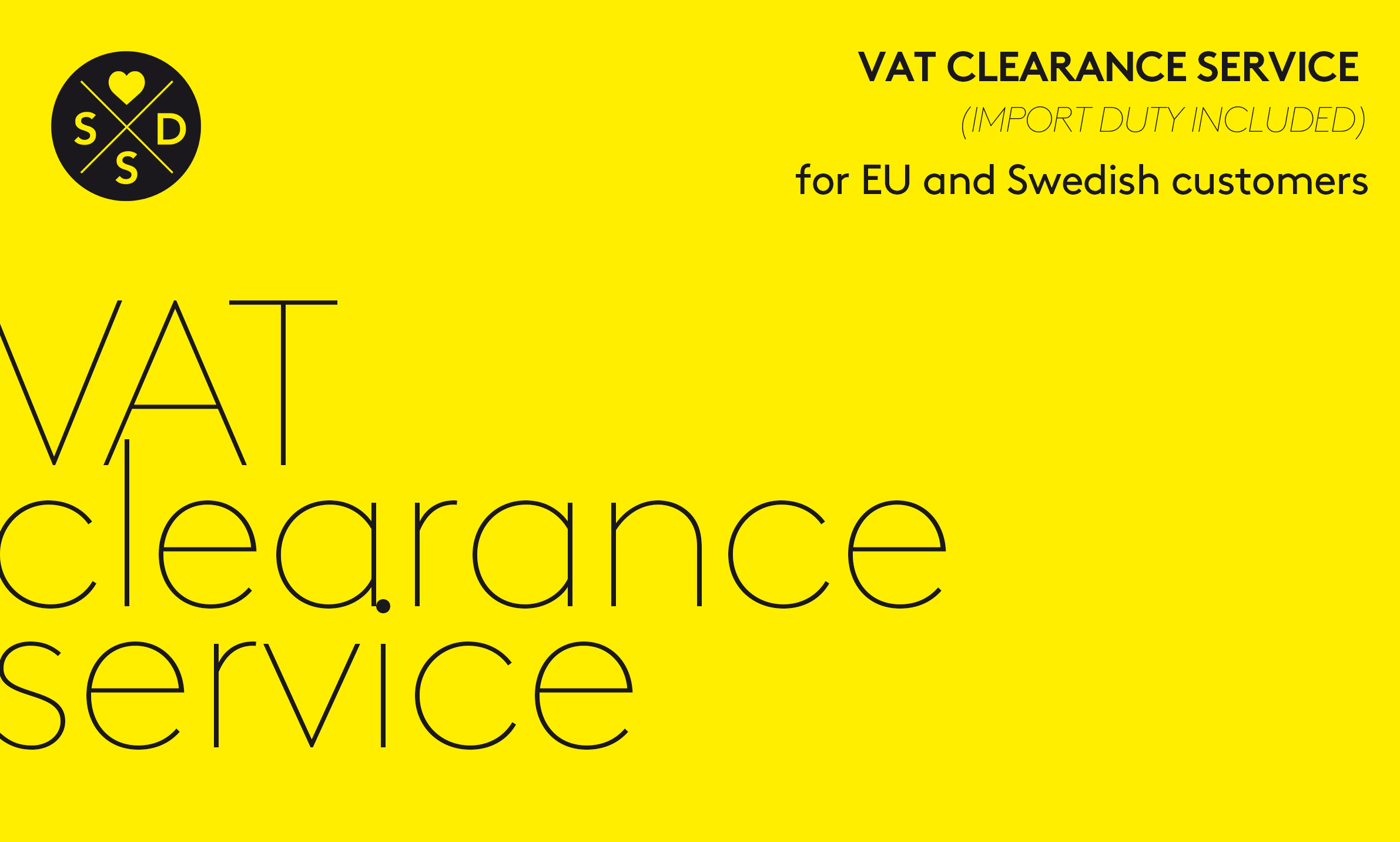 VAT Clearance Service for EU, Swedish, Danish, Irish and Japanese Customers!