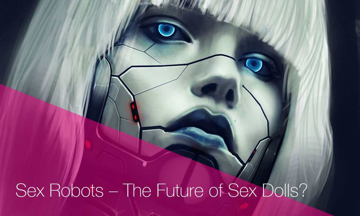 SexySexDoll-Sex Robots - The Future of Sex Dolls