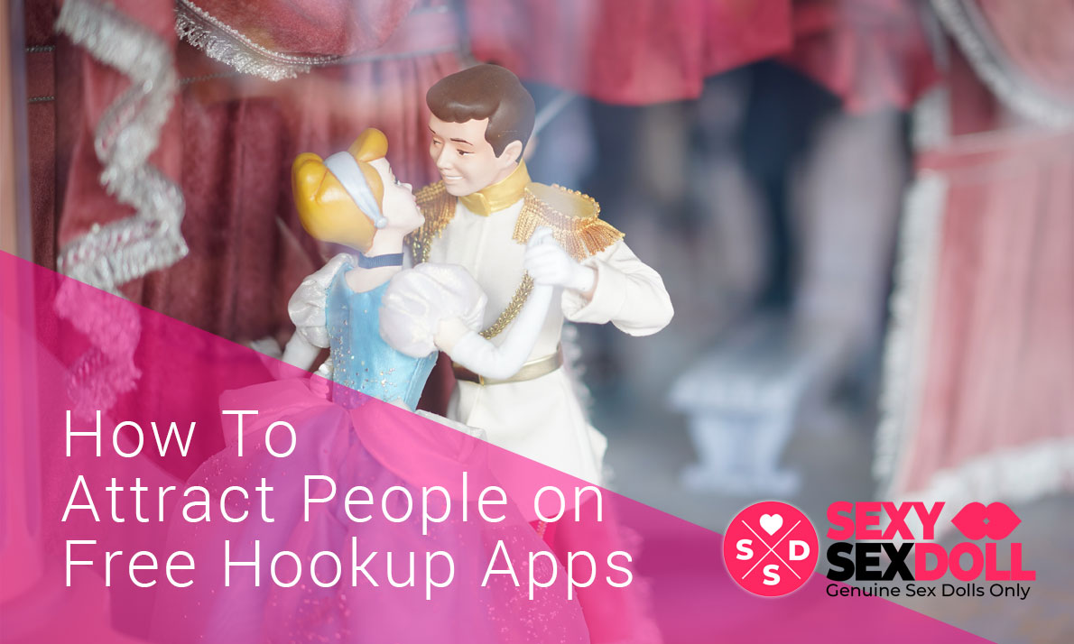 How To Attract People on Free Hookup Apps