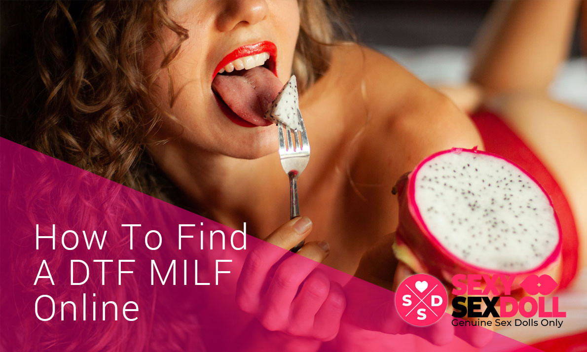How To Find A DTF MILF Online