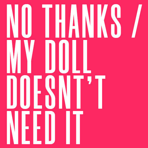 My doll doesn't need it