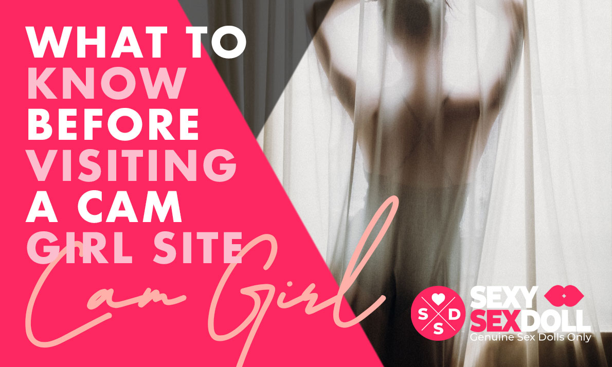 What to Know Before Visiting a Cam Girl Site