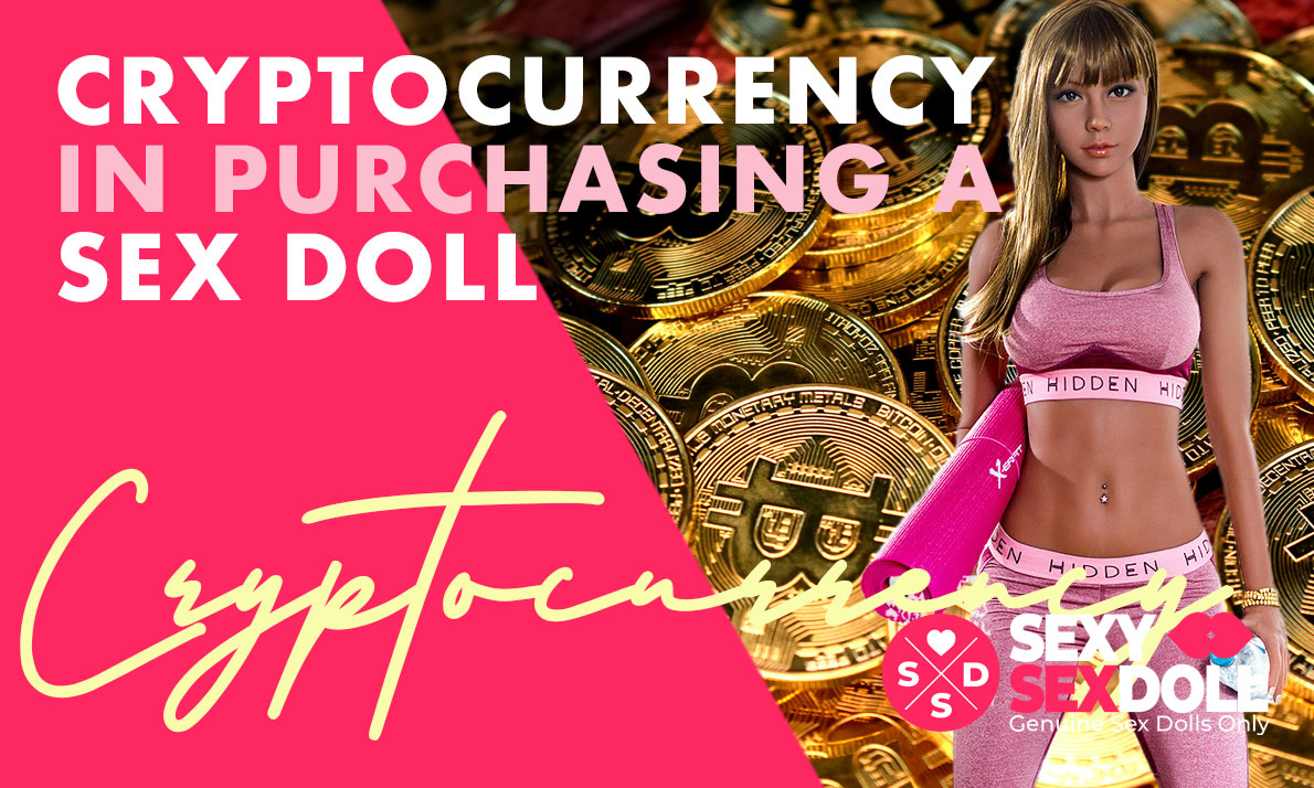 Cryptocurrency in Purchasing a Sex Doll